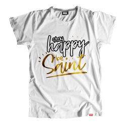 "T-shirt ""Stay Happy, Be Saint"""
