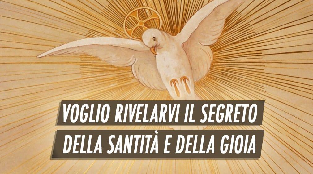 Il segreto della Santità e della Gioia passa per la Pentecoste…