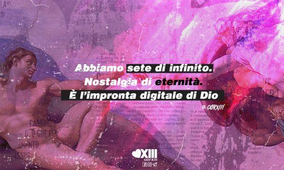 Corxiii, la sete di infinito e Dio