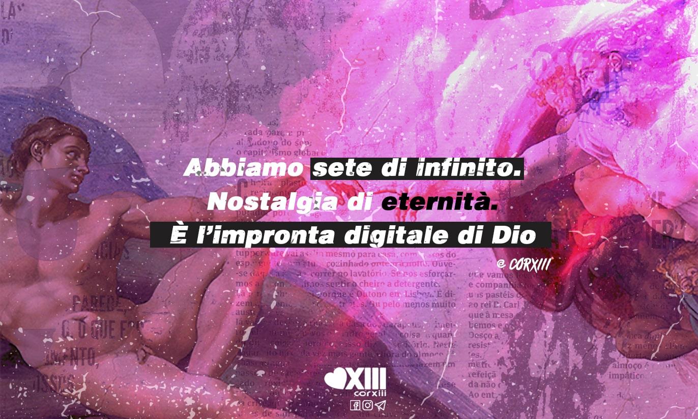 Noi, la sete di infinito e Dio.